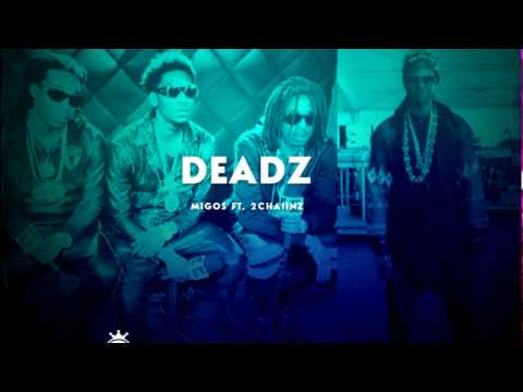 Migos Deadz ft, 2chainz clean