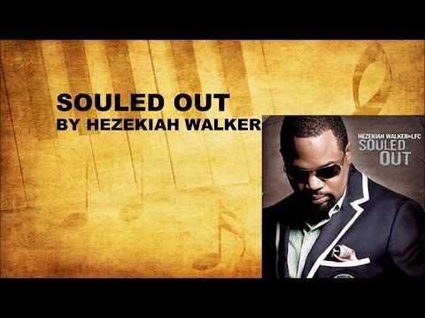 Souled Out by Hezekiah Walker (Instrumental w/Lyrics)