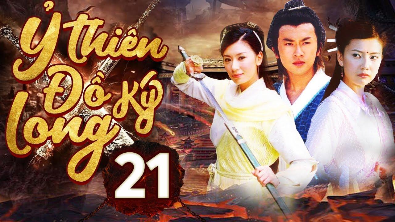 Phim Hay | Ỷ Thiên Đồ Long Ký – Tập 21 | Full HD | PhimTV