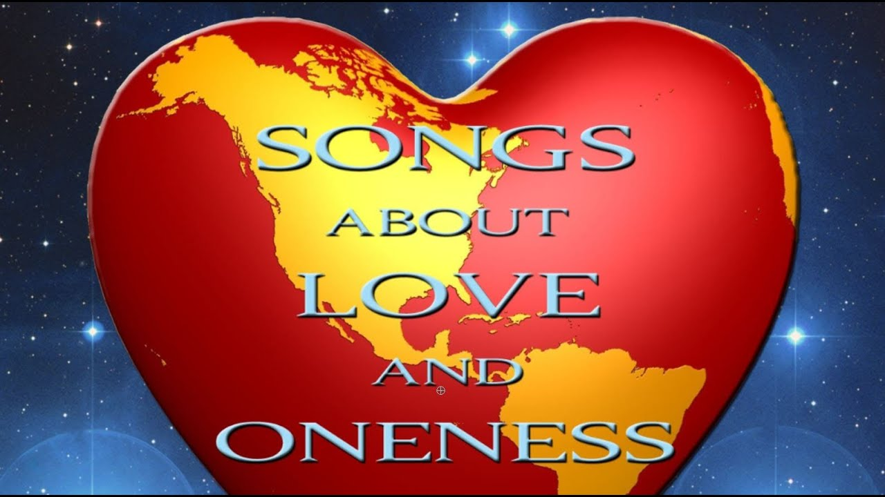 Songs About Love And Oneness