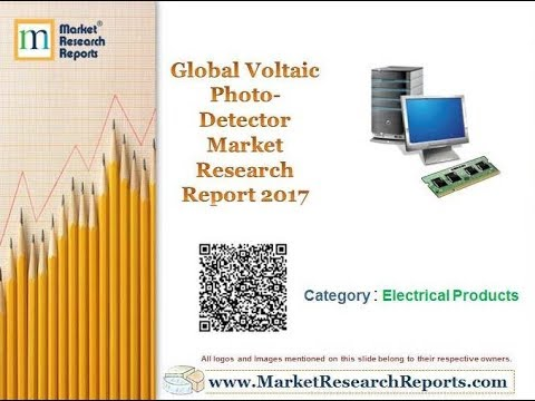 Global Voltaic Photo-Detector Market Research Report 2017
