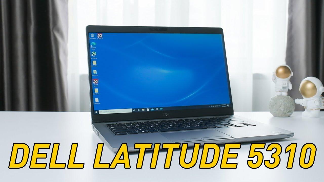 Dell Latittude 5310 Mang Đến Giá Trị Đích Thực
