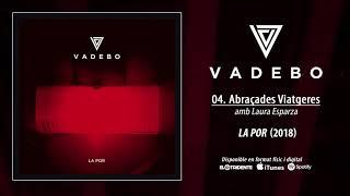 """VADEBO """"Abraçades Viatgeres"""" feat. Laura Esparza (Audiosingle)"""