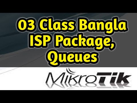 03 Class MikroTik Bandwidth Management And Create Queues And ISP Package