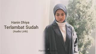Download Hanin Dhiya - Terlambat Sudah (Audio Lirik)