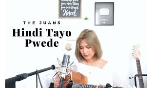Hindi Tayo Pwede - The Juans⎪Janine Teñoso (Cover)