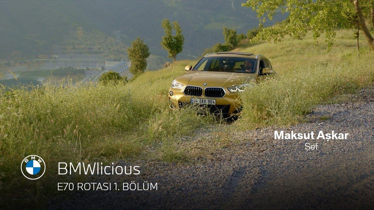 BMWlicious - Maksut Aşkar E70 Rotası 1. Bölüm