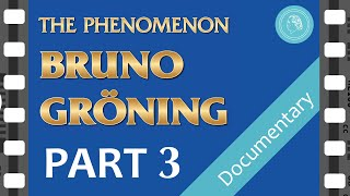 The third part of the documentary film THE PHENOMENON BRUNO GROENIN...