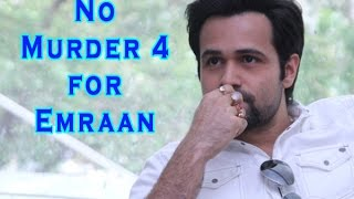 Emraan Hashmi NOT in Murder 4 - TOI