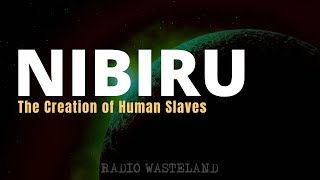 Nibiru and the Creation of Human Slaves: What You Should Know