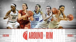 Around the Rim - Final Weekend of WBB: S2E9