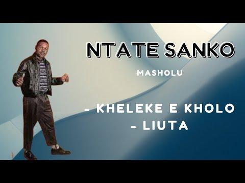 SANKO   Kheleke Tse Kholo   Liuta   MASHOLU