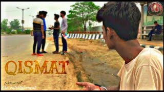 QISMAT badalti vakiya😢| heart touching story💔 | Ammy virk || just entertainment | short film