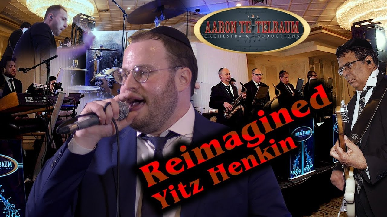 "Yitz Henkin ""REIMAGINED"" An Aaron Teitelbaum Production I איצי הנקין"