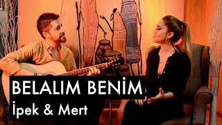 Belalım Benim - İpek & Mert