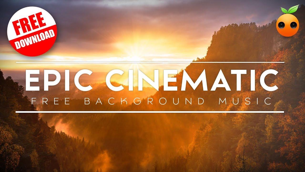 Free Music Epic Cinematic Orange Free Music Orchestra Inspiring Bgm Youtube