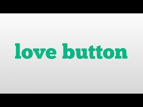 love button meaning and pronunciation