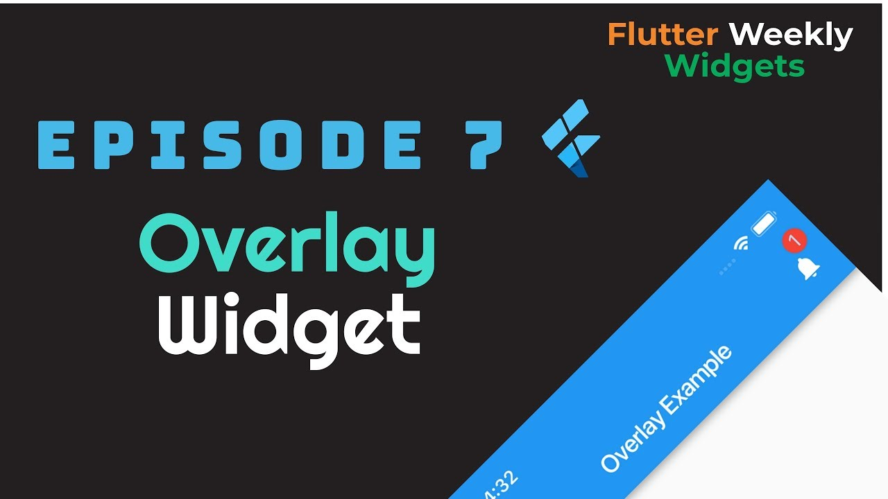 Flutter Advanced: Overlay Widget   Ep 7   Flutter Weekly Widgets
