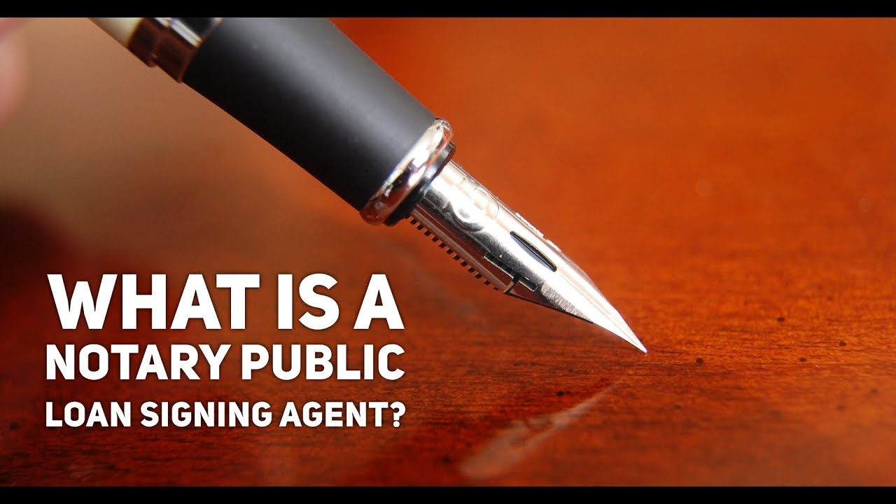 What is a Notary Public Loan Signing Agent