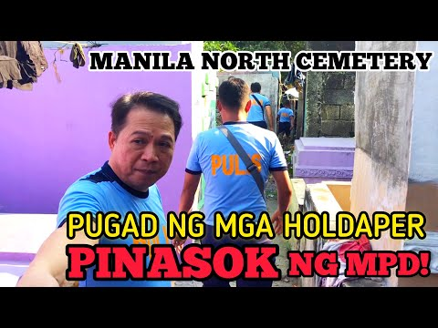 MANILA NORTH CEMETERY NI*RAID NG MPD! PUGAD NG MGA HOLD*APER!