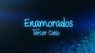 Enamorados - Tercer Cielo - Video de letras oficial