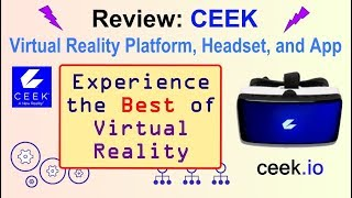 Review: The Ceek Virtual Reality Platform, Headset, and App - A New Reality!