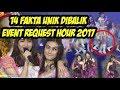 [FYI] Fakta Unik Dibalik Event Request Hour 2017
