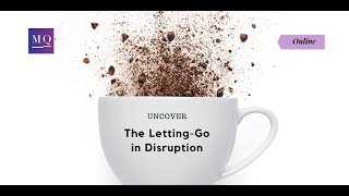 The Letting-Go in Disruption