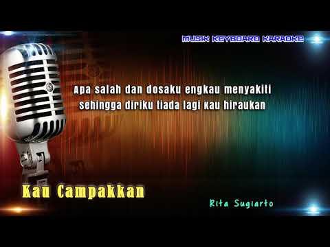 Rita Sugiarto - Kau Campakkan Karaoke Tanpa Vokal