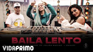 Samanta Duque x Julian Macias - Baila Lento ft. Shaley [Official Video]