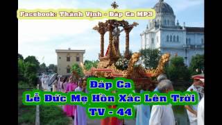 """Đáp Ca - Lễ Đức Mẹ Hồn Xác Lên Trời (TV 44) """"Dân Ca"""""""