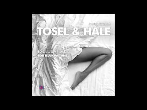 Tosel & Hale ► Exclusive Mix For Klukva Tune ★ January 2016