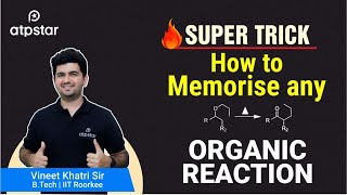 Super Trick to remember any Organic Reaction- By Vineet Khatri