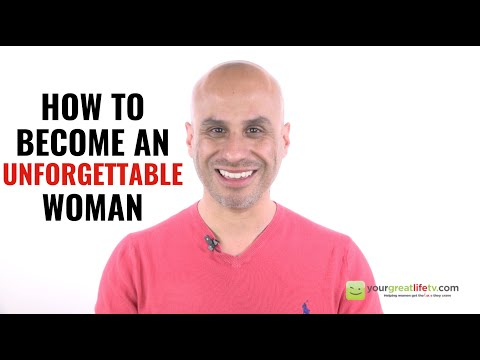 How To Become An Unforgettable Woman