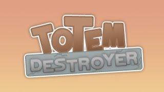 Totem Destroyer Level 1~25 Walkthrough