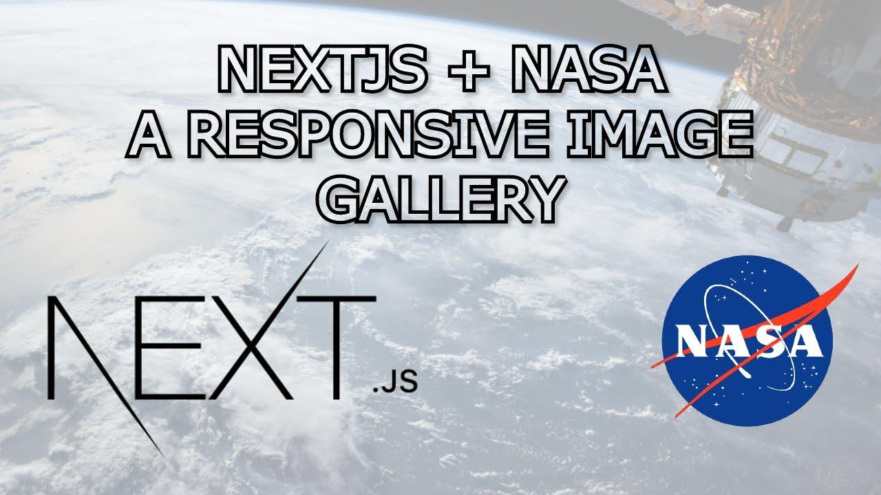 Create a NASA Image Gallery - NextJS getStaticProps/Paths Crash Course