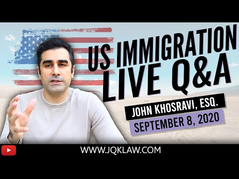 Live Immigration Q&A With Attorney John Khosravi Sept 8, 2020