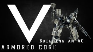 Armored Core V - Beginners Guide for Building an AC (Armored Core V)