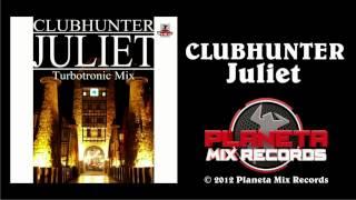 Clubhunter - Juliet (Turbotronic Radio Edit)