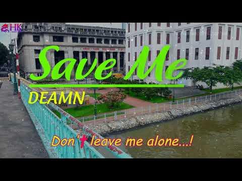 Save Me DEAMN - Save Me (Lyrics) | nhac edm hay nhat 2017