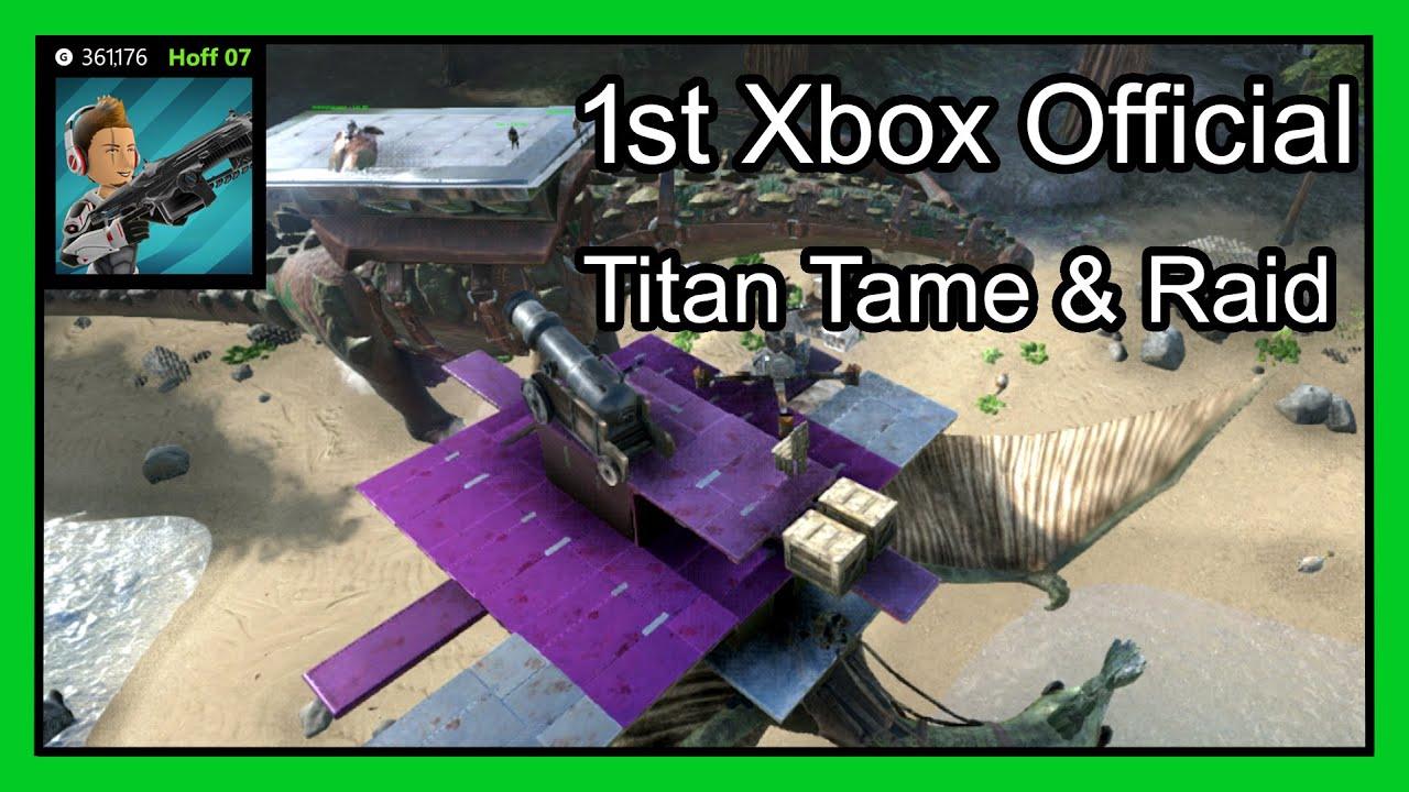 Ark First Titanosaur Tame on Xbox Official PVP & Titan Raid