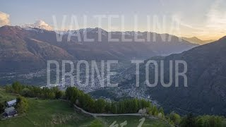 Valtellina Drone Tour Pt.1