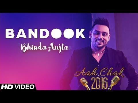 Bhinda Aujla - Bandook   Full Video   Aah Chak 2016