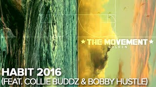 The Movement - Habit 2016 (feat. Collie Buddz & Bobby Hustle)