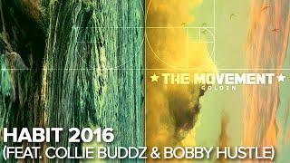 the movement   habit 2016 feat collie buddz bobby hustle