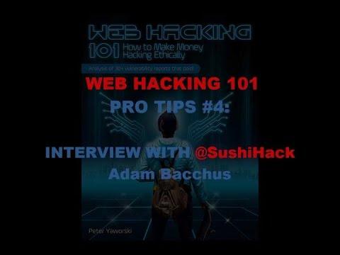 Web Hacking Pro Tips #4  with @SushiHack Adam Bacchus