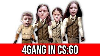 4GANG IN CSGO !