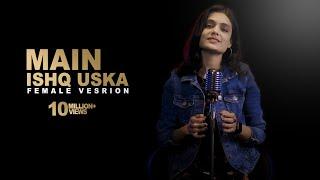 Woh Ladka Nahi Zindagi Hai Meri | Sheetal Mohanty | Main Ishq Uska Female Cover