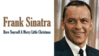 "Frank Sinatra  ""Have Yourself A Merry Little Christmas"""