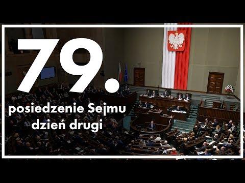 79. posiedzenie Sejmu - dzień drugi [ZAPIS TRANSMISJI]